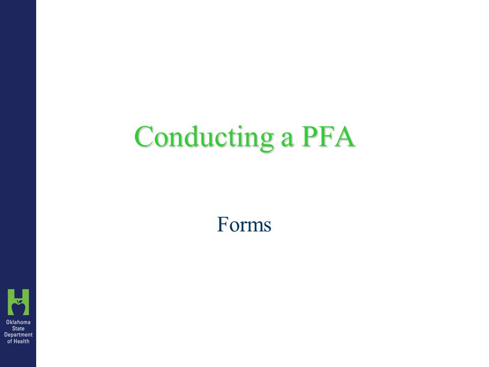 Conducting a PFA Forms