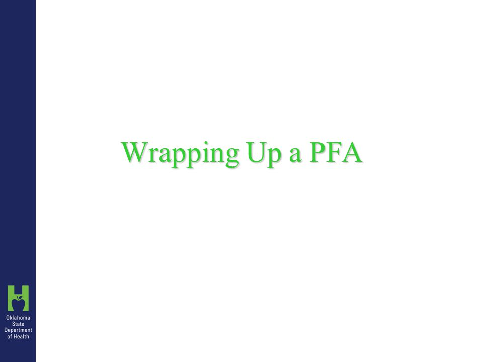 Wrapping Up a PFA