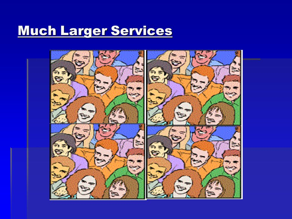 Much Larger Services