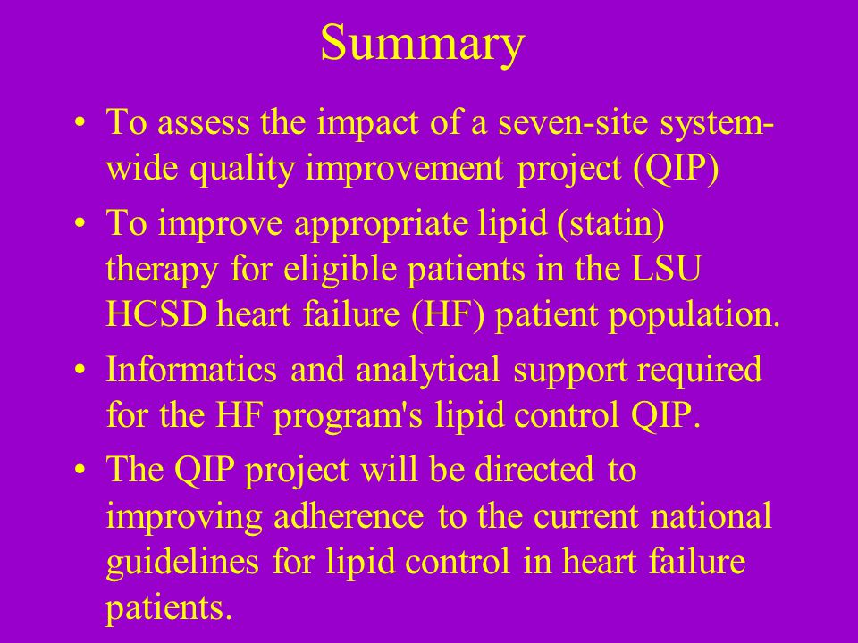Four Possible Problems Some HF patients may not be on statin therapy even though they are eligible for statin therapy and have non-optimal lipid control.