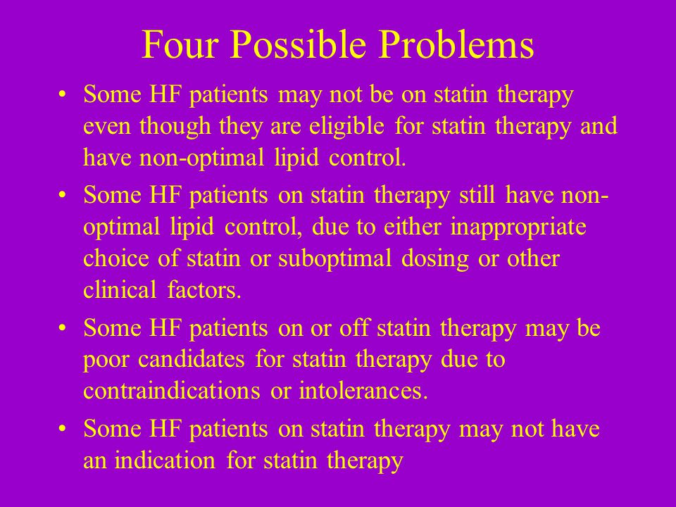 Four Possible Problems Some HF patients may not be on statin therapy even though they are eligible for statin therapy and have non-optimal lipid contr