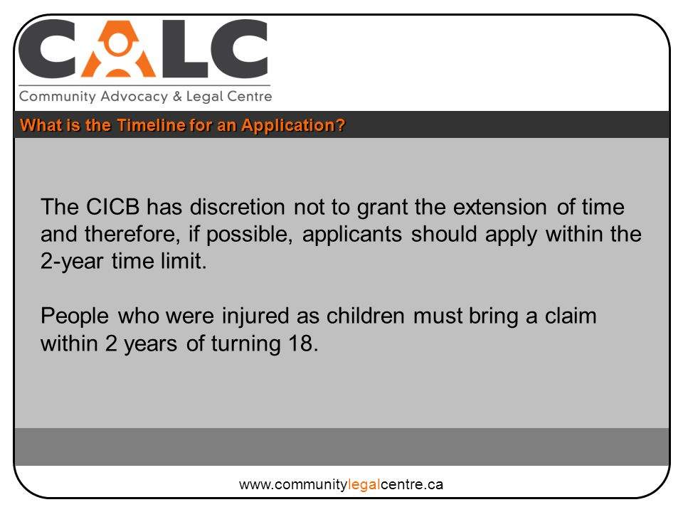 The CICB has discretion not to grant the extension of time and therefore, if possible, applicants should apply within the 2-year time limit.