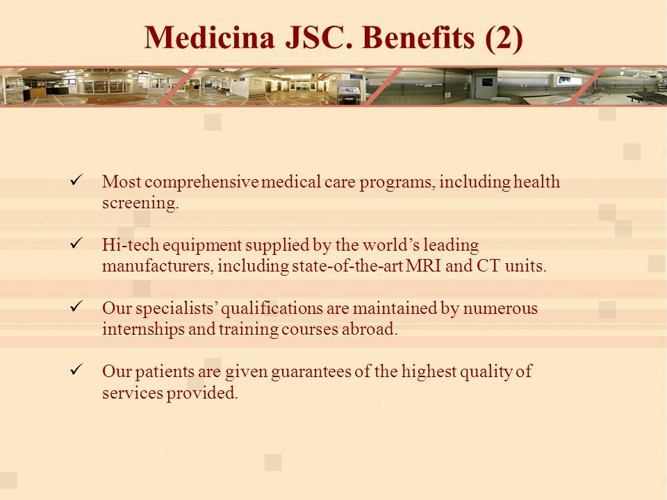Medicina JSC. Benefits (2) Most comprehensive medical care programs, including health screening.