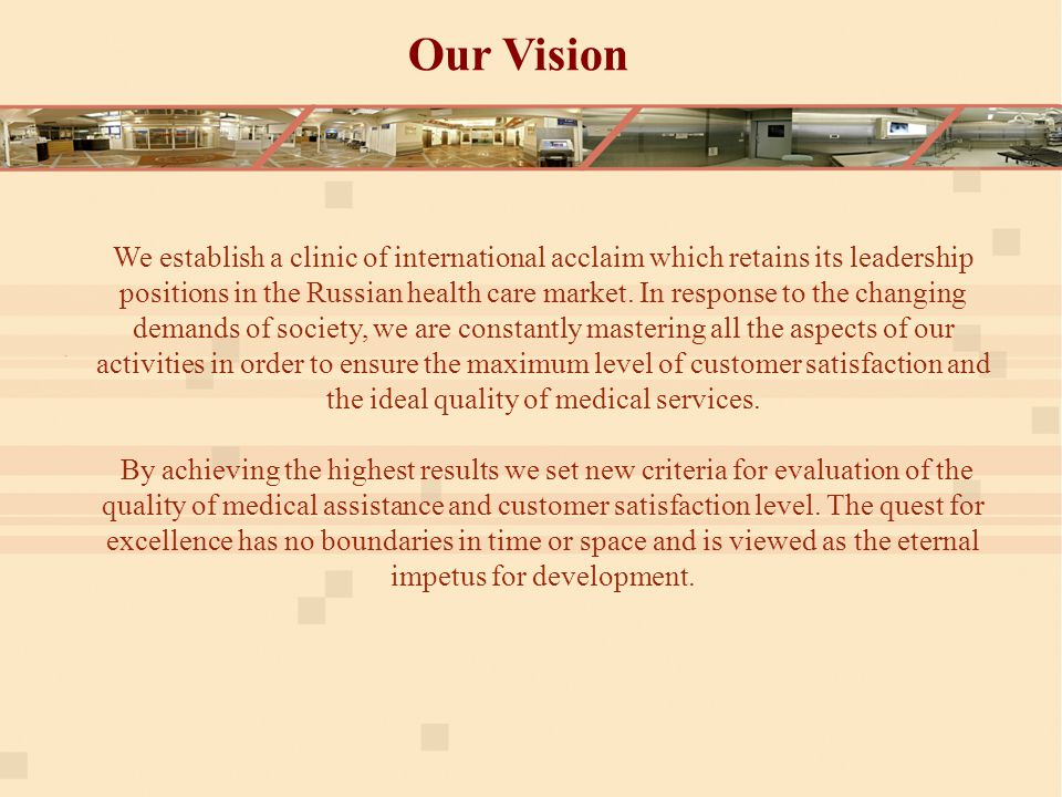 We establish a clinic of international acclaim which retains its leadership positions in the Russian health care market.