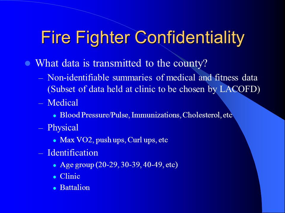 Fire Fighter Confidentiality What data is transmitted to the county.