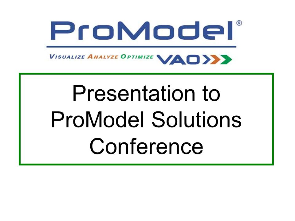 Presentation to ProModel Solutions Conference