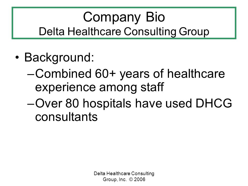 Delta Healthcare Consulting Group, Inc.© 2006 Thank you for your Participation.