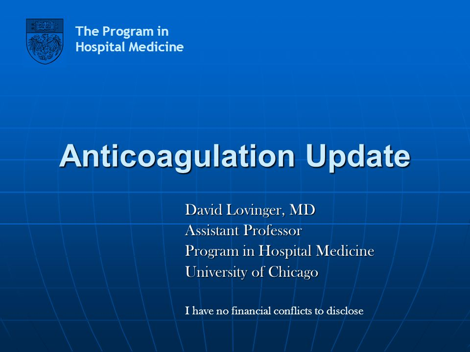 Objectives To learn about new developments in anticoagulation therapy, monitoring and safety.