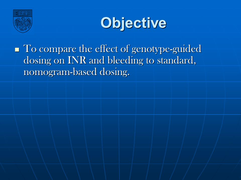 Objective To compare the effect of genotype-guided dosing on INR and bleeding to standard, nomogram-based dosing. To compare the effect of genotype-gu