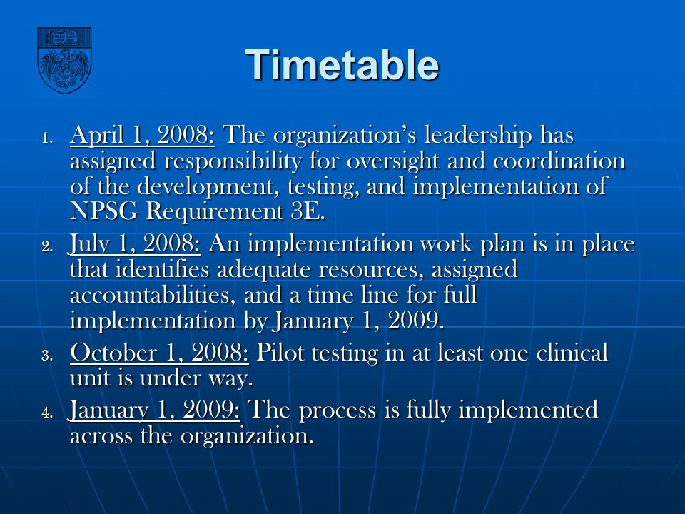 Timetable 1. April 1, 2008: The organizations leadership has assigned responsibility for oversight and coordination of the development, testing, and i