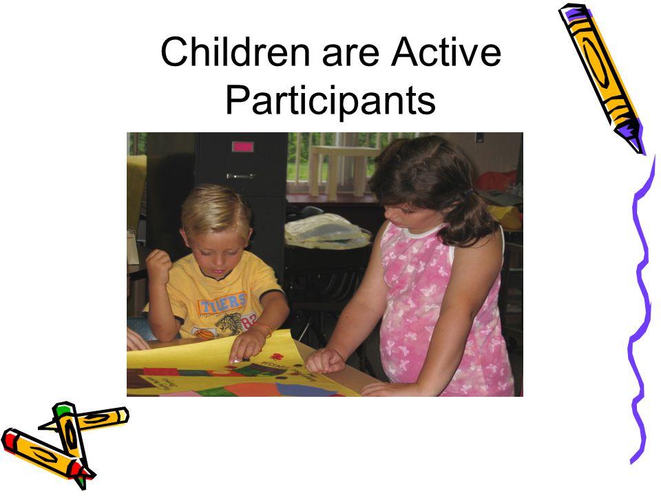 Children are Active Participants