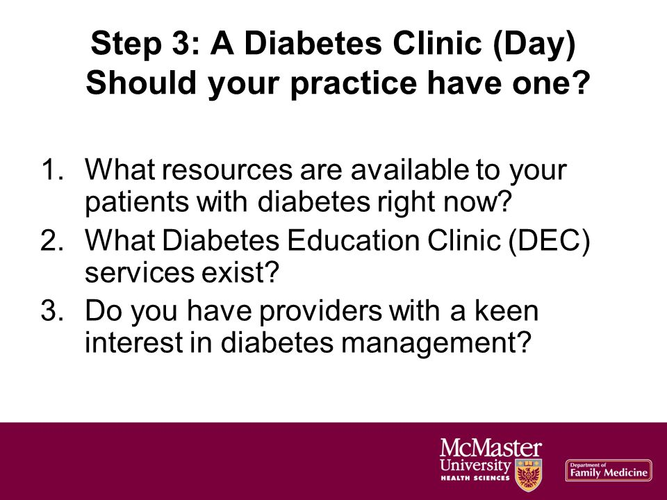 Step 3: A Diabetes Clinic (Day) Should your practice have one.