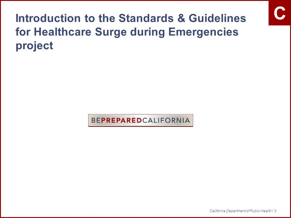 C California Department of Public Health / 14 Planning for Surge: Where to Start