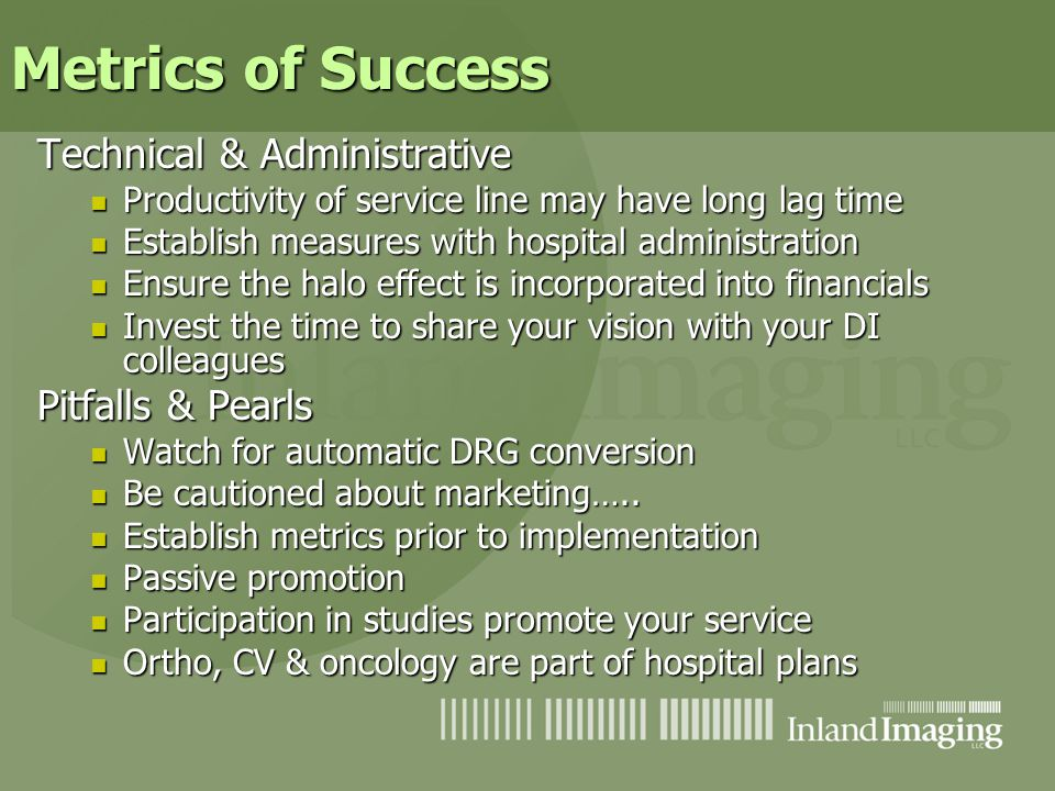Metrics of Success Technical & Administrative Productivity of service line may have long lag time Productivity of service line may have long lag time