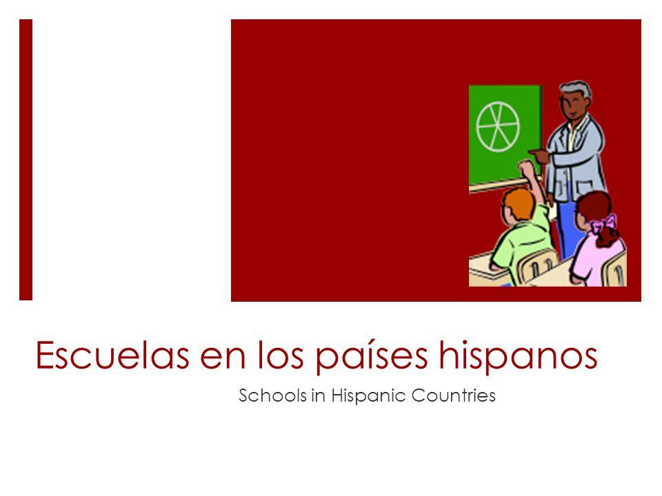 Escuelas en los países hispanos Schools in Hispanic Countries
