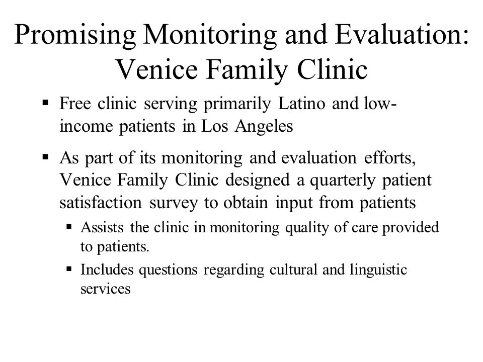Monitoring and Evaluation Key elements of monitoring and evaluation include: Patient satisfaction Process variables Outcome and quality measures