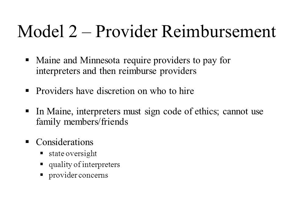 Model 1 – Language Service Agencies Hawaii, Washington, and Utah contract with interpreter organizations. Providers schedule interpreters who then bil