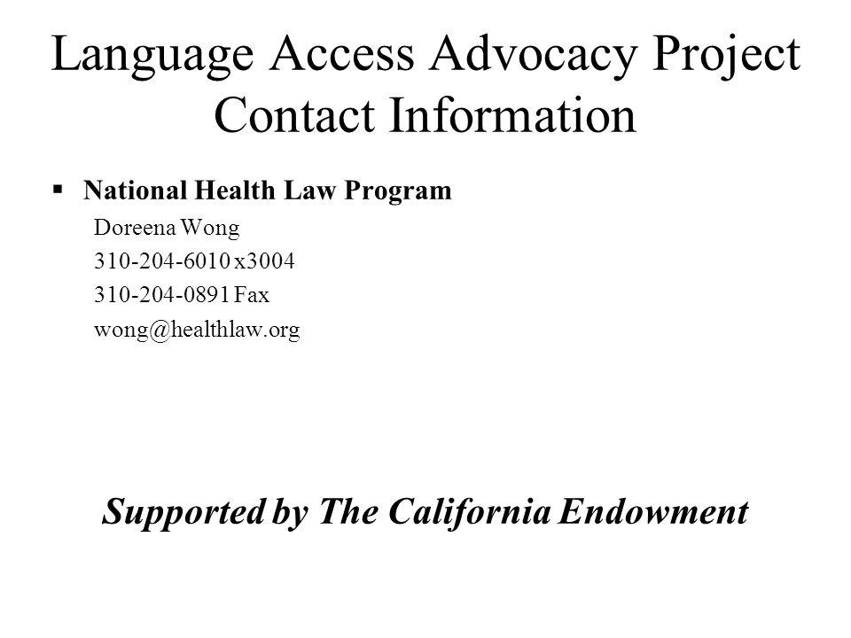 Language Access Advocacy Project Contact Information Fresno Health Consumer Center Teresa Alvarado and Sengthiene Bosavanh 559-570-1205 559-570-1253 F