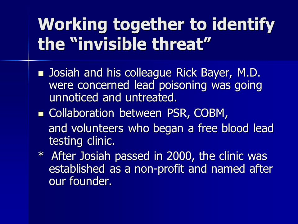 Working together to identify the invisible threat Josiah and his colleague Rick Bayer, M.D.