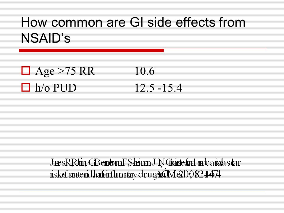How common are GI side effects from NSAIDs Age >75 RR 10.6 h/o PUD 12.5 -15.4