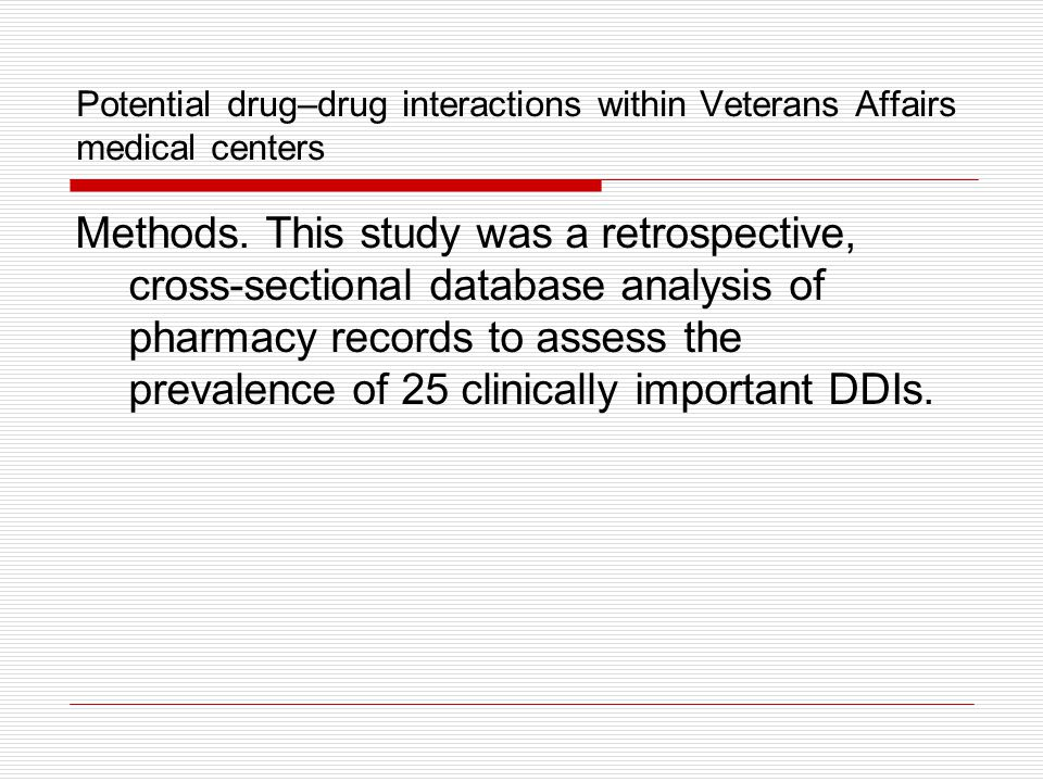Potential drug–drug interactions within Veterans Affairs medical centers Methods.