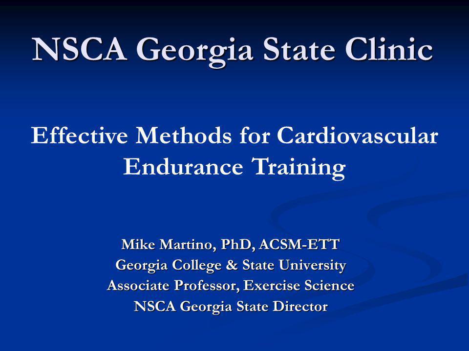 NSCA Georgia State Clinic Mike Martino, PhD, ACSM-ETT Georgia College & State University Associate Professor, Exercise Science NSCA Georgia State Dire