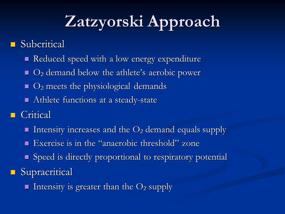 Zatzyorski Approach Subcritical Subcritical Reduced speed with a low energy expenditure Reduced speed with a low energy expenditure O 2 demand below t