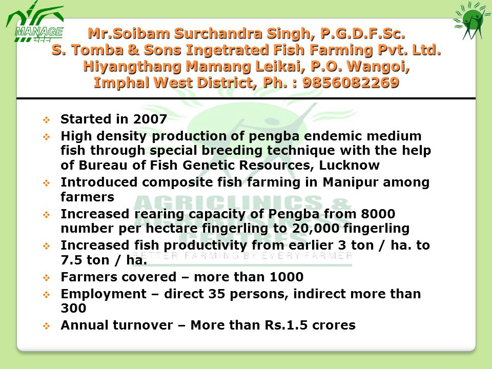 Mr.Soibam Surchandra Singh, P.G.D.F.Sc.S. Tomba & Sons Ingetrated Fish Farming Pvt.