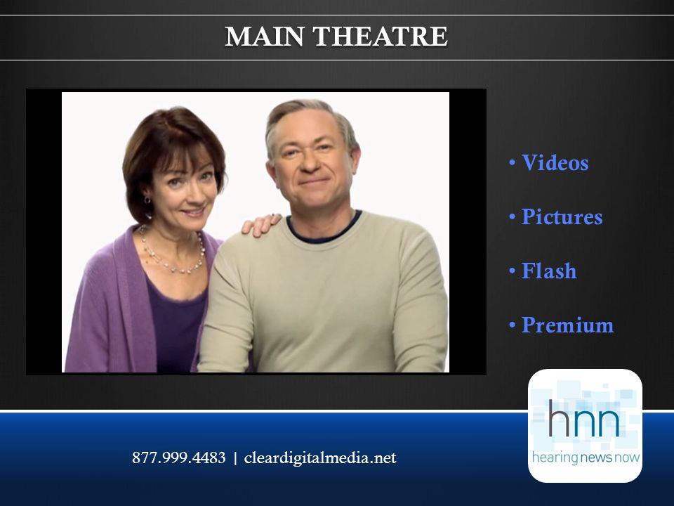 877.999.4483 | cleardigitalmedia.net MAIN THEATRE Videos Pictures Flash Premium