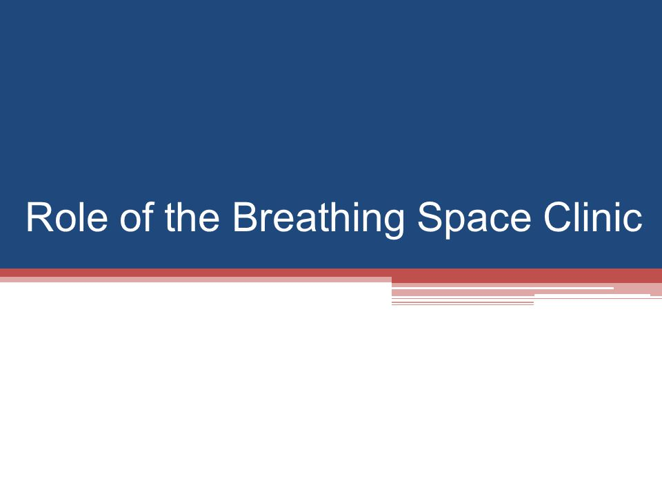 Role of the Breathing Space Clinic
