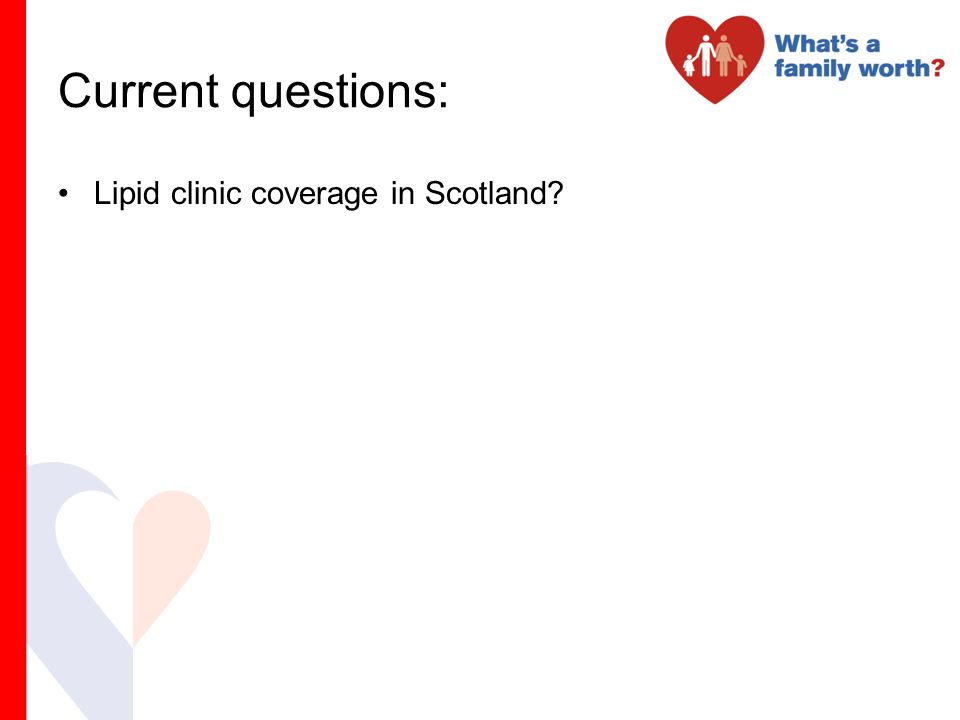 Current questions: Lipid clinic coverage in Scotland?
