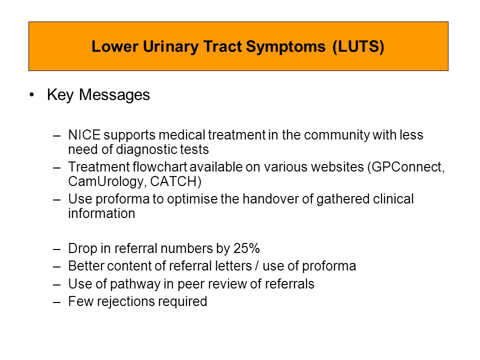 Key Messages –NICE supports medical treatment in the community with less need of diagnostic tests –Treatment flowchart available on various websites (