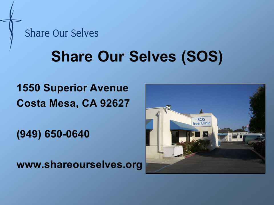 Share Our Selves (SOS) 1550 Superior Avenue Costa Mesa, CA 92627 (949) 650-0640 www.shareourselves.org