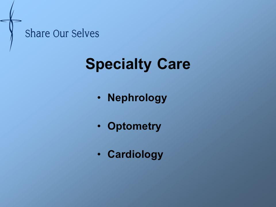 Specialty Care Nephrology Optometry Cardiology
