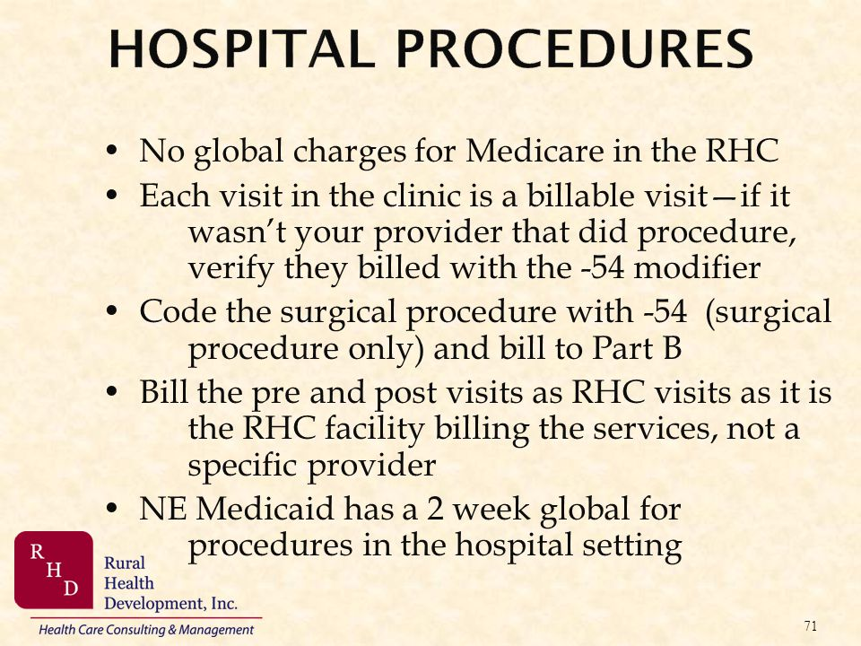 No global charges for Medicare in the RHC Each visit in the clinic is a billable visitif it wasnt your provider that did procedure, verify they billed