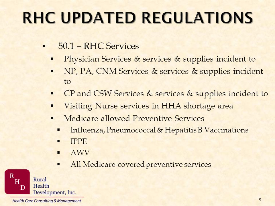 RHC UPDATED REGULATIONS 50.1 – RHC Services Physician Services & services & supplies incident to NP, PA, CNM Services & services & supplies incident t