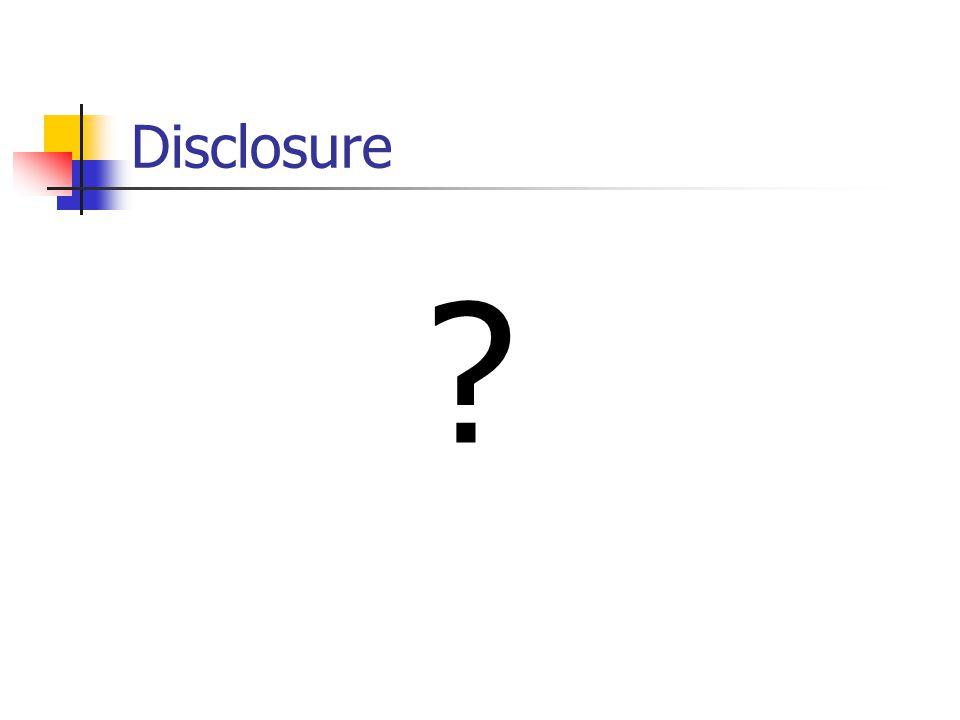 Disclosure ?