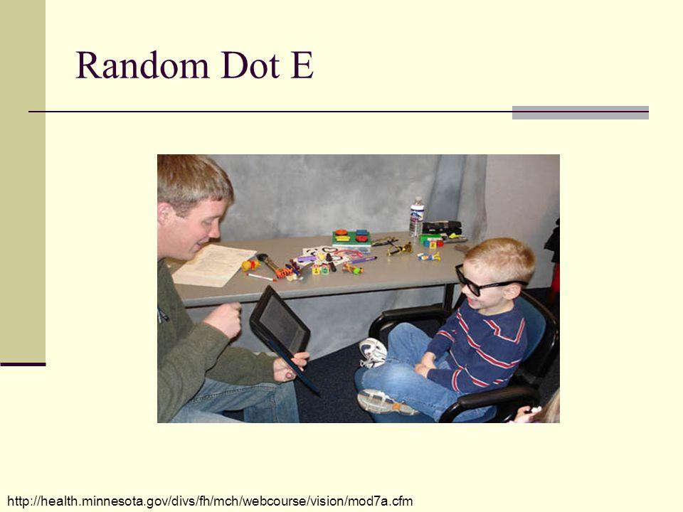 Random Dot E http://health.minnesota.gov/divs/fh/mch/webcourse/vision/mod7a.cfm