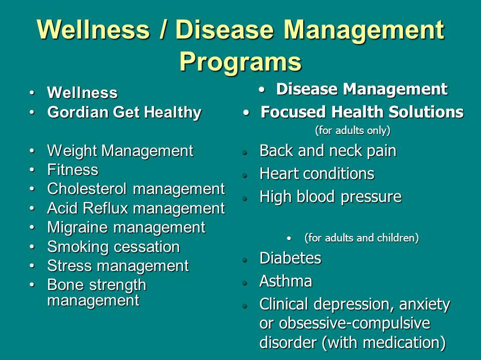 Wellness / Disease Management Programs WellnessWellness Gordian Get HealthyGordian Get Healthy Weight ManagementWeight Management FitnessFitness Chole
