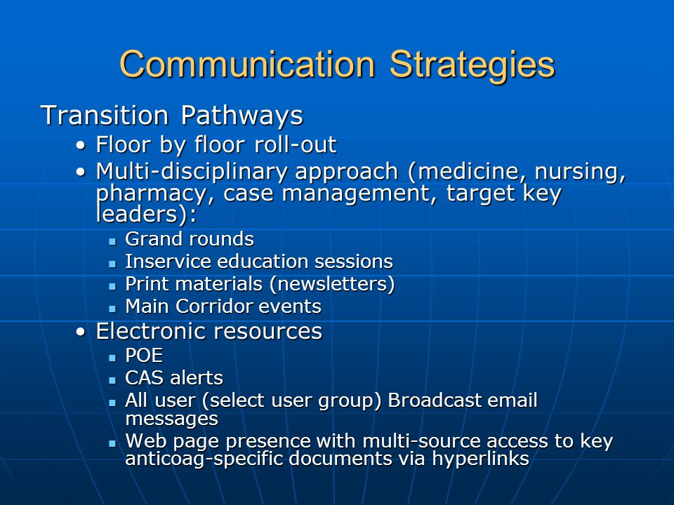 Communication Strategies Transition Pathways Floor by floor roll-outFloor by floor roll-out Multi-disciplinary approach (medicine, nursing, pharmacy,