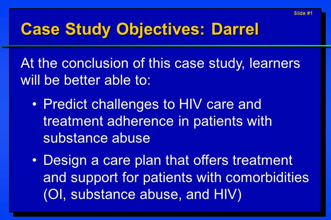 Slide #2 Case Description: Darrel A 40-year-old heroin IDU is diagnosed with PCP and admitted to the hospital Treatment includes TMP-SMX and methadone HIV serostatus unknown; has had friends die of AIDS.