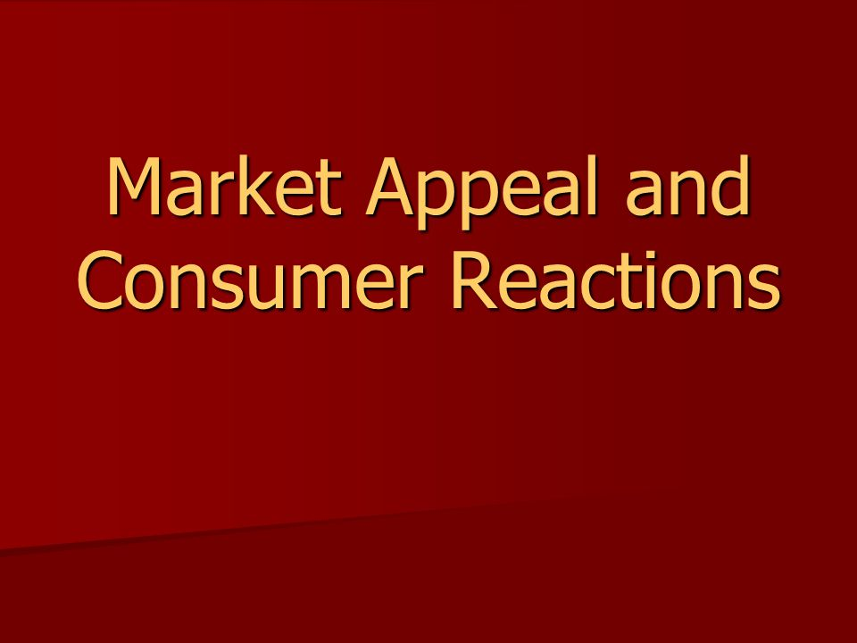 Market Appeal and Consumer Reactions