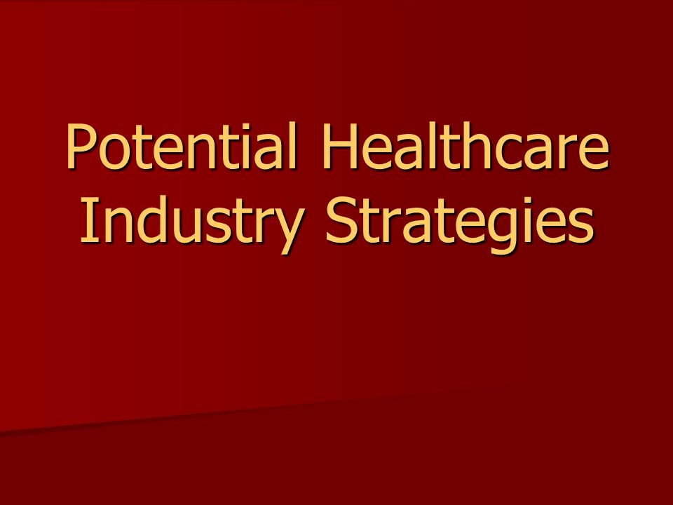 Potential Healthcare Industry Strategies