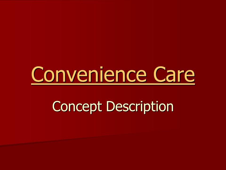 Convenience Care Concept Description