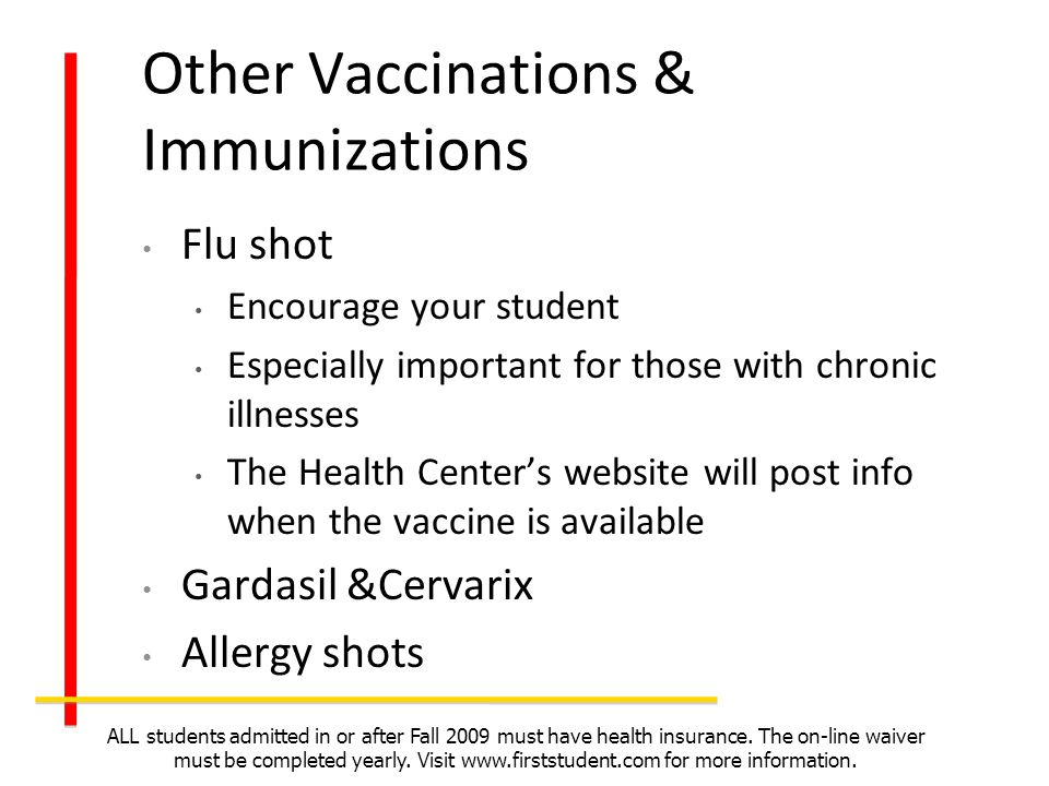 Flu shot Encourage your student Especially important for those with chronic illnesses The Health Centers website will post info when the vaccine is av