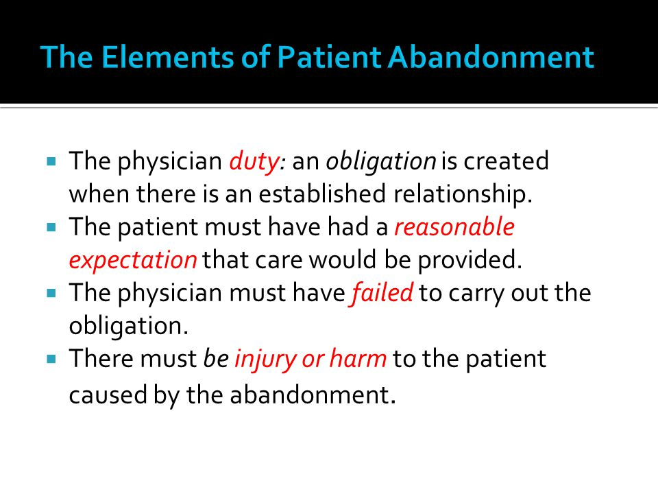 The physician duty: an obligation is created when there is an established relationship. The patient must have had a reasonable expectation that care w