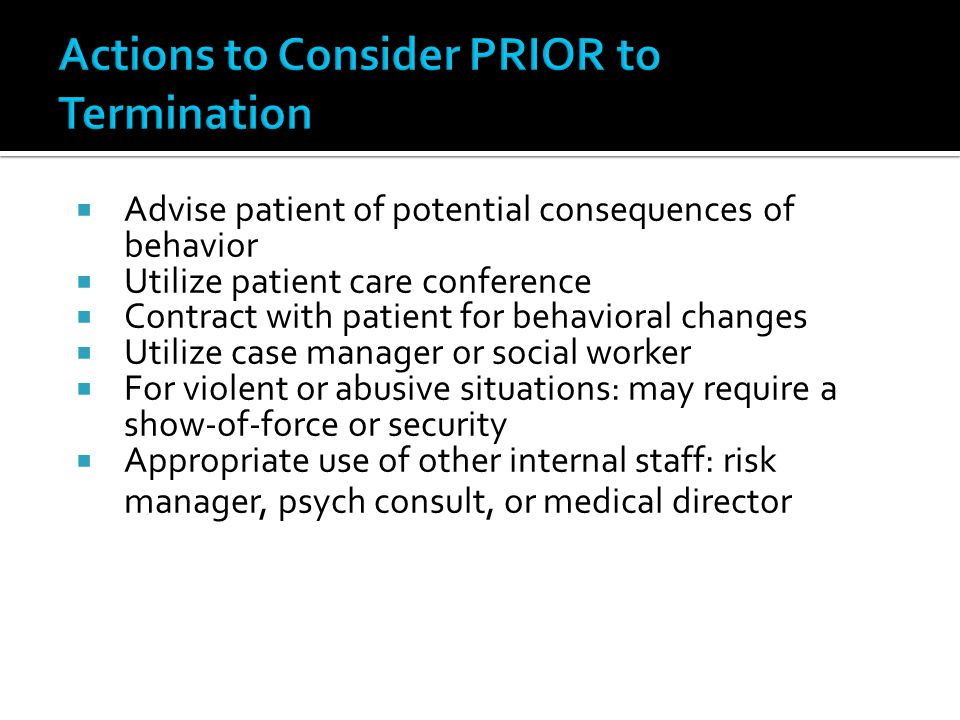 Advise patient of potential consequences of behavior Utilize patient care conference Contract with patient for behavioral changes Utilize case manager