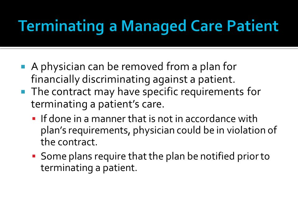 A physician can be removed from a plan for financially discriminating against a patient. The contract may have specific requirements for terminating a