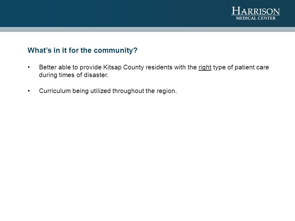 Better able to provide Kitsap County residents with the right type of patient care during times of disaster.