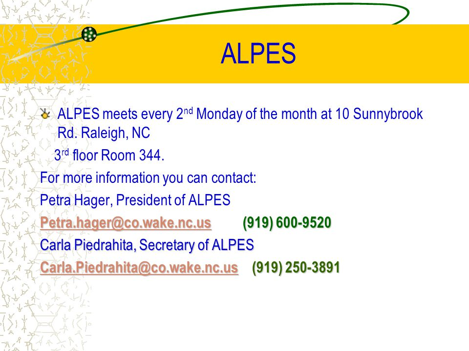 ALPES ALPES meets every 2 nd Monday of the month at 10 Sunnybrook Rd. Raleigh, NC 3 rd floor Room 344. For more information you can contact: Petra Hag